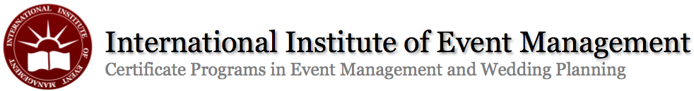 International Institute of Event Management | Certificate Programs in Event Management and Wedding Planning